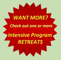 Want more? Check out one or more Intensive Program RETREATS!